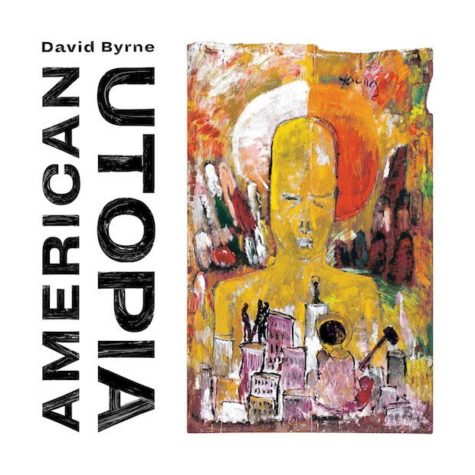 "New David Byrne Album ""American Utopia"" Review"