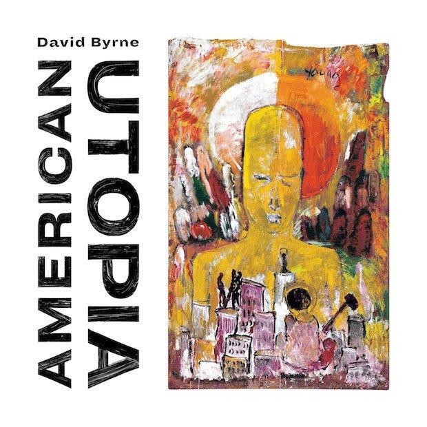 "New David Byrne Album ""American Utopia"" Review"